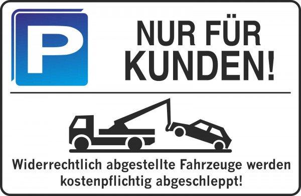 Parkplatzschild - NUR FÜR KUNDEN! - 300x200 mm