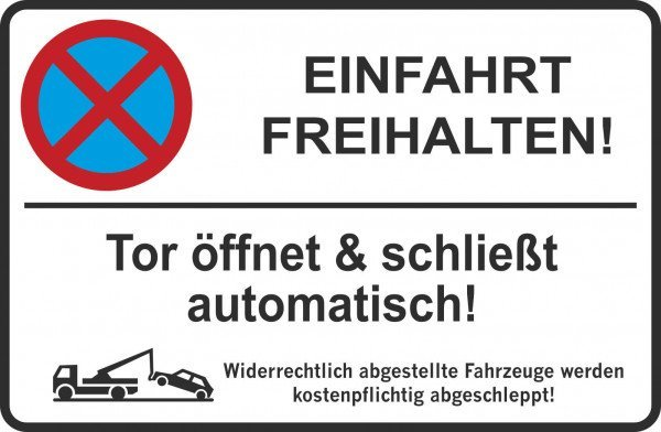 Parkplatzschild - Einfahrt freihalten! Tor öffnet & schließt automatisch! - 300x200 cm