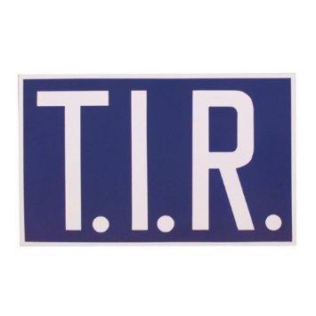 Hinweisschild für Kfz T.I.R. - 40x25cm DE979