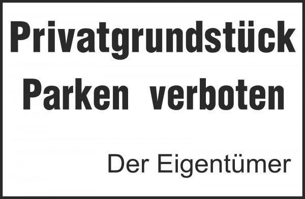 Privatgrundstück - Parken verboten - Der Eigentümer, Gr. 30x20 cm