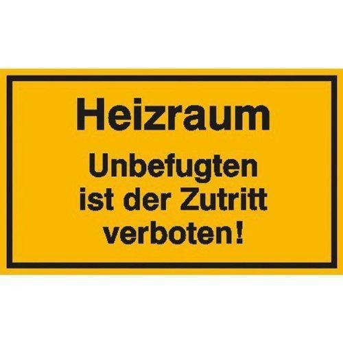 Hinweisschild Heizraum Unbefugten ist der Zutritt - 25x15cm DE138