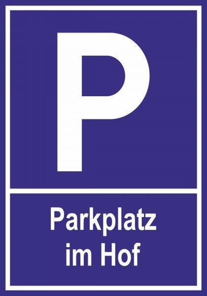 Parkplatzschild - Parkplatz im Hofür - 30x21 cm