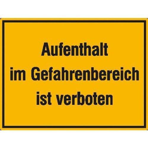 Aufenthalt im Gefahrenbereich ist verboten - 33x25cm DE105