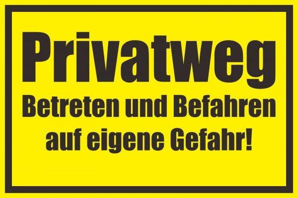Privatweg - Betreten und Befahren eigene Gefahr!, Gr. 30x20 cm