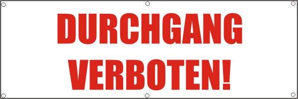 Werbeplane / Gerüstplane - p050 - Durchgang verboten - NEU - für Baustelle, Garten, Zaun oder Verans