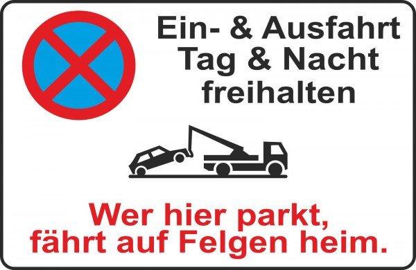 Parkplatzschild - Ein- & Ausfahrt Tag & Nacht freihalten,Wer hier parkt,fährt Felgen heim. - 300x200