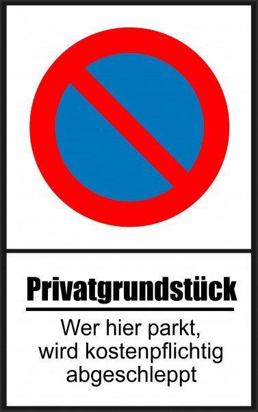 Eingeschränktes Halteverbot Privatgrundstück Wer hier parkt wird abgeschleppt, 25x40 cm