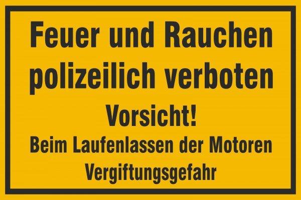 Feuer und Rauchen polizeilich verboten Vorsicht! Bei Laufenlassen der Motoren,30x20 cm