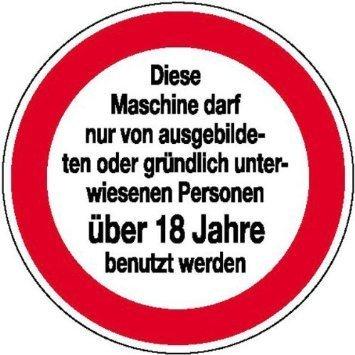 Maschinenbedinung nur von Personen über 18 Hinweisschild - 10cm DE994