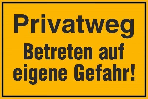 Privatweg - Betreten eigene Gefahr! Hinweisschild, 30x20 cm
