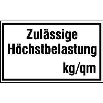 Zulässige Höchstbelastung kg/qm Hinweisschild - 25x15cm DE935
