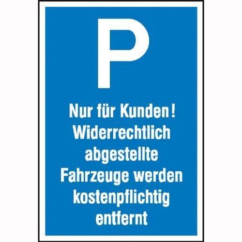 Parkplatzschild Symbol: P, Text: Nur für Kunden! - 25x40cm DE74