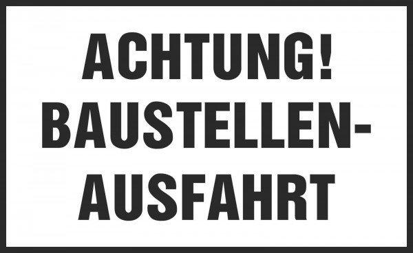 Achtung! Baustellen-Ausfahrt Hinweisschild Baustellenkennzeichnung 40x25 cm