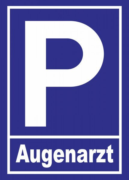 Parkplatzschild - Augenarzt - 30x21 cm