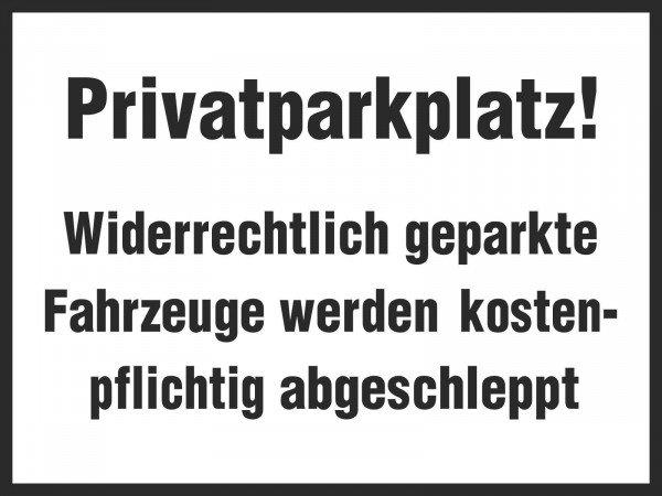 Parkplatzschild Privatparkplatz! Widerrechtlich geparkte Fahrzeuge, 33x25 cm