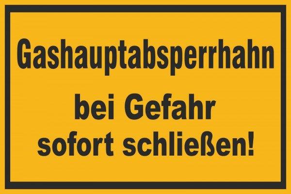 Gashauptabsperrhahn bei Gefahr sofort schließen! Hinweisschild 30x20 cm
